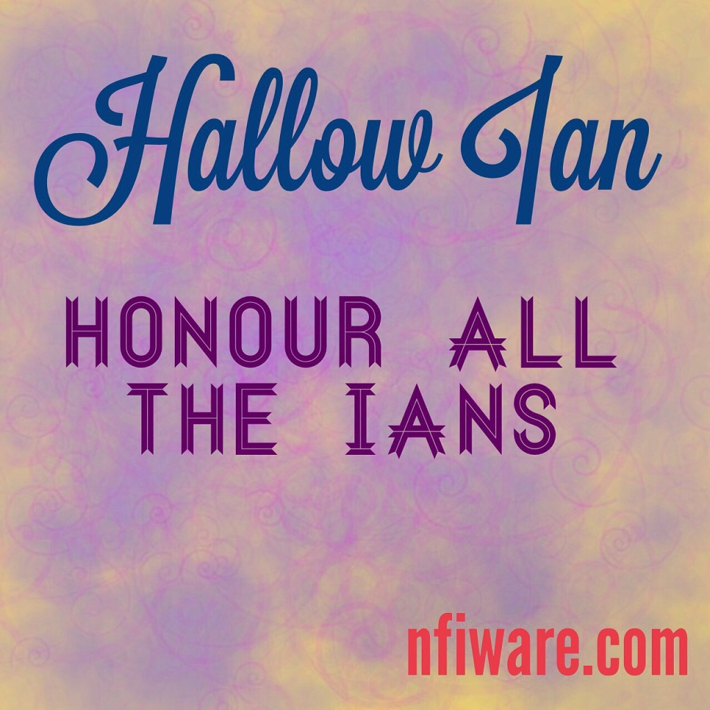 Hallow Ian - honour all the Ians